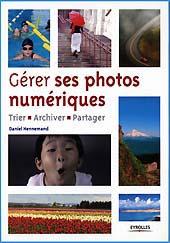 Gérer ses photos numériques Gestion de photothèque